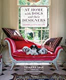 At Home with Dogs and Their Designers:...
