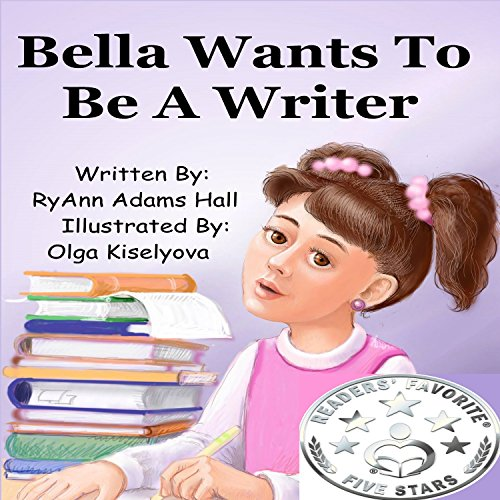 Bella Wants to Be a Writer audiobook cover art
