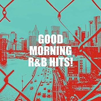 Good Morning R&B Hits!
