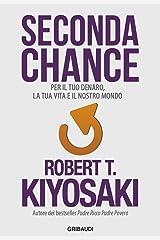 Seconda Chance: Per il tuo denaro, la tua vita e il nostro mondo Formato Kindle