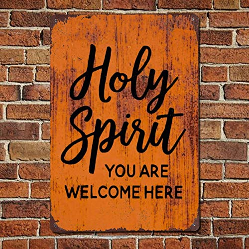 Holy Spirit You Are Welcome Here Hand Painted Vintage Quotes Metal sign,Retro Saying words Sign,Rustic inspiring lettering,quote saying words Bar Men Cave Garden Wall art,Farmhouse Aluminum Sign,home