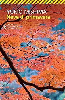 Neve di primavera (Italian Edition) by [Yukio Mishima, Andrea Maurizi]