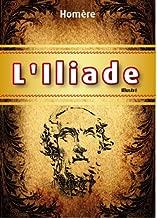 L'Iliade (illustré) (French Edition)