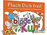 Das Malbuch für Erwachsene: Fluch Dich frei!: Schimpfwörter zum Ausmalen und Verschenken - 30...