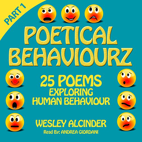 Poetical Behaviourz                   By:                                                                                                                                 Wesley Alcinder                               Narrated by:                                                                                                                                 Andrea Giordani                      Length: 40 mins     Not rated yet     Overall 0.0