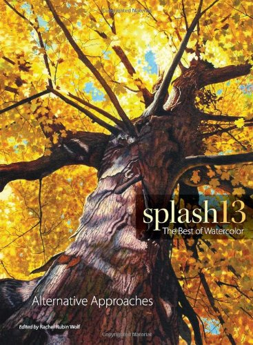 Splash 13: The Best of Watercolor: Alternative Approaches (Splash: The Best of Watercolor)