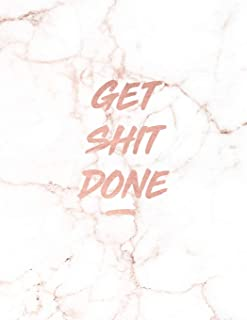 Get Shit Done: Motivational Notebook - Beautiful White Marble with Rose Gold Inlay | 8.5 x 11 - 150 College-ruled lined pages | Gift for Women and ... - Journal, Notebook, Diary, Composition Book)