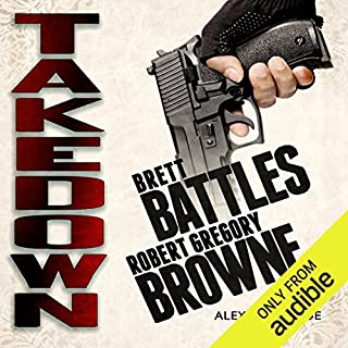 Takedown     An Alexandra Poe Thriller              Written by:                                                                                                                                 Brett Battles,                                                                                        Robert Gregory Browne                               Narrated by:                                                                                                                                 Abby Craden                      Length: 7 hrs and 24 mins     Not rated yet     Overall 0.0
