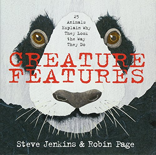 Image of Creature Features: Twenty-Five Animals Explain Why They Look the Way They Do