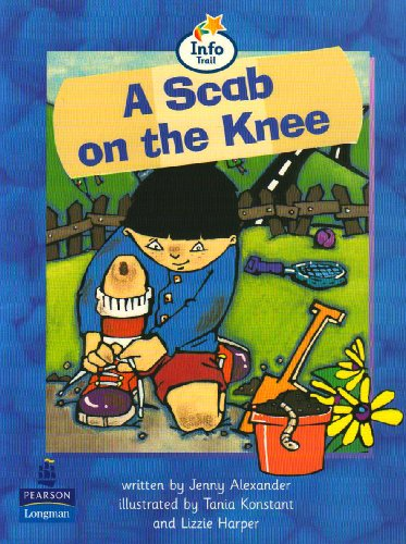 Scab On The Knee, A Info Trail Beginner Stage Non-fiction Book 12 (LITERACY LAND)の詳細を見る