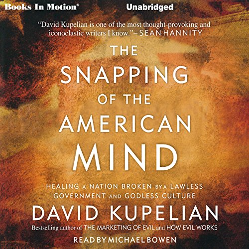 The Snapping of the American Mind audiobook cover art