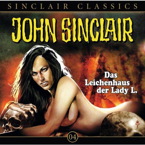 Das Leichenhaus der Lady L.     John Sinclair Classics 4              Autor:                                                                                                                                 Jason Dark                               Sprecher:                                                                                                                                 Wolfgang Pampel                      Spieldauer: 55 Min.     40 Bewertungen     Gesamt 4,7