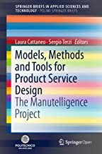 Models, Methods and Tools for Product Service Design: The Manutelligence Project (PoliMI SpringerBriefs) (English Edition)