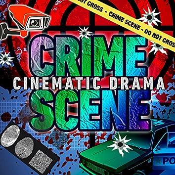 Crime Scene: Cinematic Drama