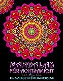 Mandalas für Achtsamkeit: Ein Malbuch für Erwachsene: 33 Antistress Seiten auf einem satten schwarzen Hintergrund zum Relaxen, Stressabbau sowie für...