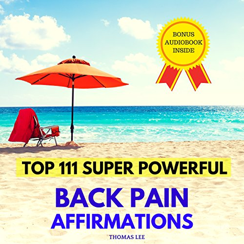Top 111 Super Powerful Back Pain Affirmations audiobook cover art