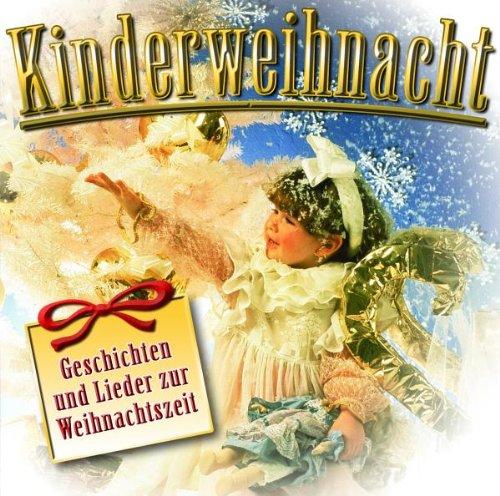 Kinderweihnacht - 24 Geschichten & Lieder zur Weihnachtszeit