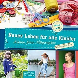 Neues Leben für alte Kleider: Kleine, feine Nähprojekte Mach mit!