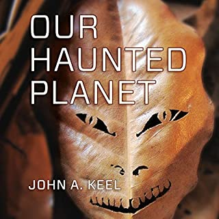 Our Haunted Planet                   By:                                                                                                                                 John Keel                               Narrated by:                                                                                                                                 Michael Hacker                      Length: 8 hrs and 49 mins     57 ratings     Overall 4.2
