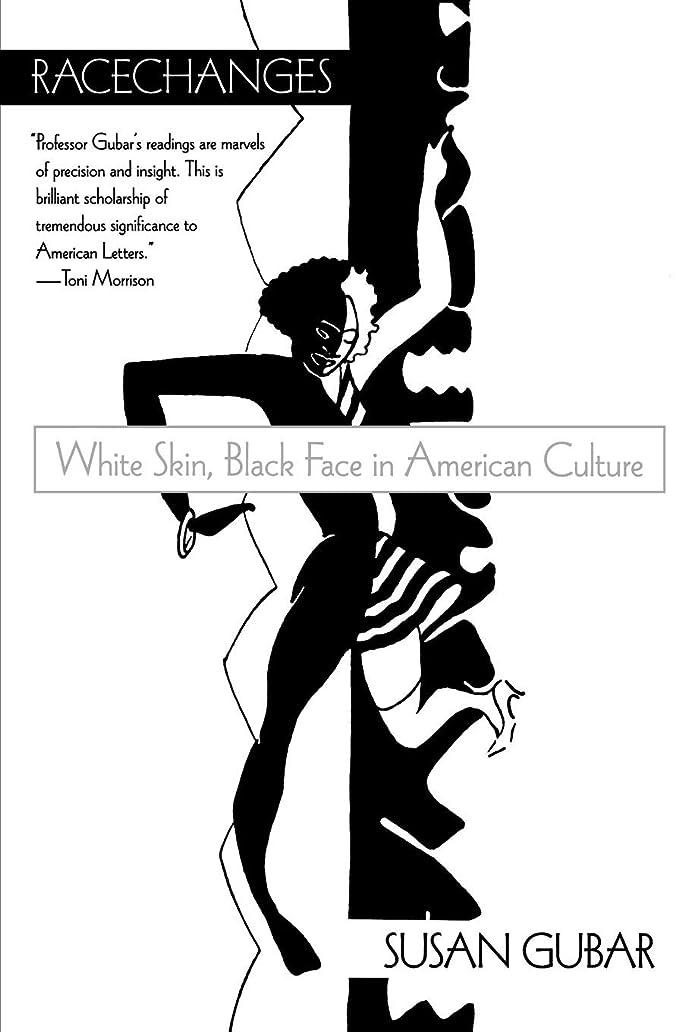 荒野本体教育学Racechanges: White Skin, Black Face in American Culture (Race and American Culture)