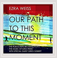 Our Path to This Moment: the Rob Scheps Big Band P