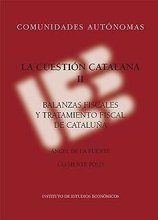 LA CUESTIÓN CATALANA II: BALANZAS FISCALES Y TRATAMIENTO FISCAL DE CATALUÑA