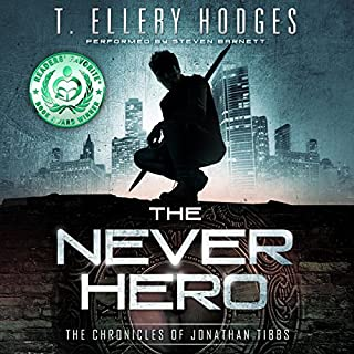 The Never Hero     The Chronicles of Jonathan Tibbs, Book 1              By:                                                                                                                                 T. Ellery Hodges                               Narrated by:                                                                                                                                 Steven Barnett                      Length: 12 hrs and 22 mins     5,479 ratings     Overall 4.4