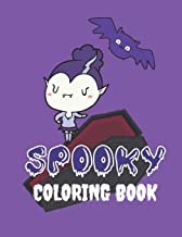 Spooky Coloring Book: Halloween Activity Workbook for Kids and Toddlers ages 4-8 Trick or Treat Ghost Witches Pumpkins Bat...