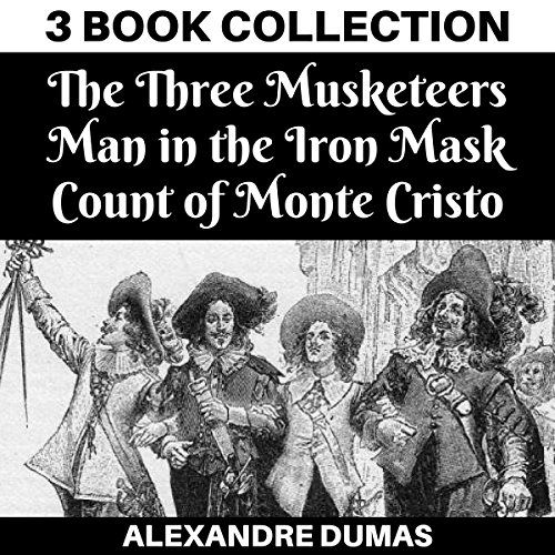 The Three Musketeers, Man in the Iron Mask, Count of Monte Cristo (Annotated) audiobook cover art