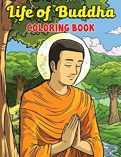 Life of Buddha Coloring Book: Buddha Shakyamuni Coloring Book For Kids & adults - Vol. Two: Illustrations of Buddha (Big Kids Coloring Books) - buddha doodle Art