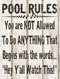 Homebody Accents Sun Protected Pool Rules Rustic Not Allowed to do Anything That Begins with Hey Ya'll Metal Sign