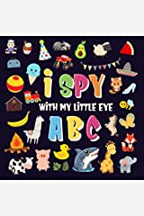 I Spy With My Little Eye - ABC: A Superfun Search and Find Game for Kids 2-4! | Cute Colorful Alphabet A-Z Guessing Game for Little Kids (I Spy Books for Kids 2-4) Kindle Edition