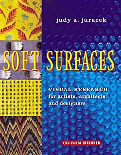 Soft Surfaces: Visual Research for Artists, Architects, and Designers