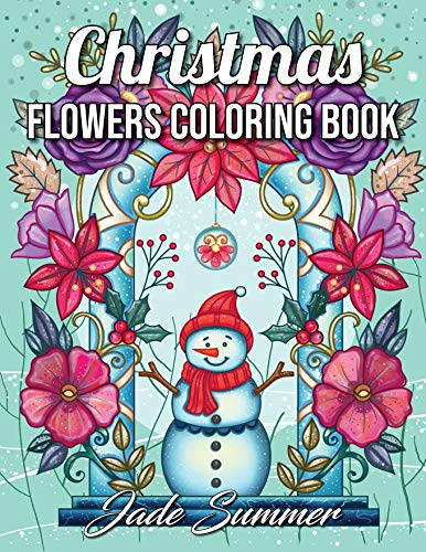 Christmas Flowers: An Adult Coloring Book with Cute Holiday Designs and...