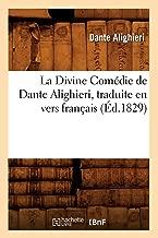 La Divine Comedie de Dante Alighieri, Traduite En Vers Francais (Ed.1829) (Litterature) (French Edition)