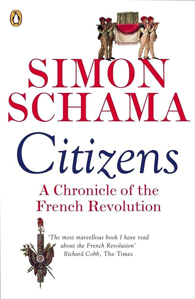 見せます噛む知恵Citizens: A Chronicle of The French Revolution (English Edition)