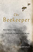 The Beekeeper:Rescuing the Stolen Women of Iraq