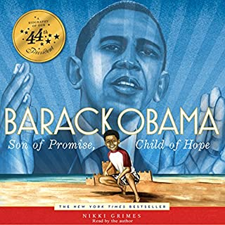 Barack Obama     Son of Promise, Child of Hope              By:                                                                                                                                 Nikki Grimes                               Narrated by:                                                                                                                                 Nikki Grimes                      Length: 24 mins     2 ratings     Overall 3.5