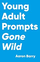 Young Adult Prompts Gone Wild