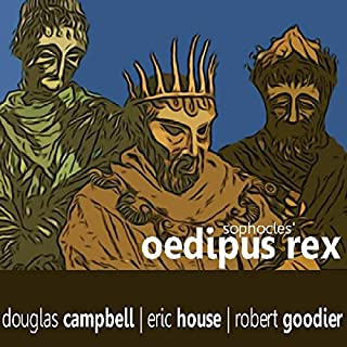 Oedipus Rex                   By:                                                                                                                                 Sophocles                               Narrated by:                                                                                                                                 Douglas Campbell                      Length: 1 hr and 17 mins     58 ratings     Overall 3.4