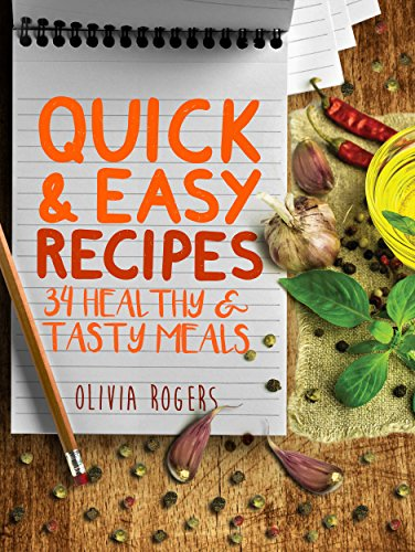 Download Quick and Easy Recipes: 34 Healthy & Tasty Meals for Busy Moms To Feed The Whole Family! (English Edition) B00VUCLDK8