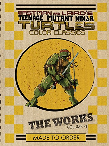 Download Teenage Mutant Ninja Turtles: The Works Volume 4 (TMNT The Works) 1631404733