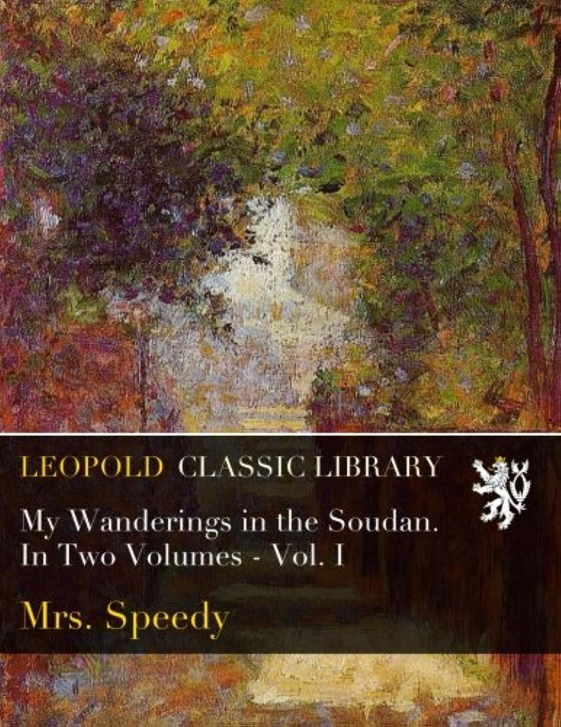 佐賀バランスバッテリーMy Wanderings in the Soudan. In Two Volumes - Vol. I