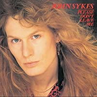 Please Don't Leave Me by JOHN SYKES