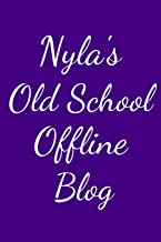 Nyla's Old School Offline Blog: Notebook / Journal / Diary - 6 x 9 inches (15,24 x 22,86 cm), 150 pages.