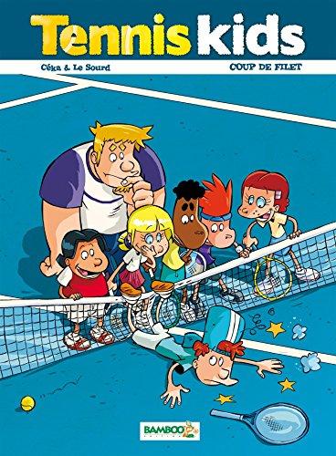 Tennis kids - tome 02 - Coup de filet