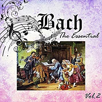 Bach - The Essential, Vol. 2