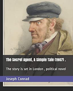 The Secret Agent, A Simple Tale (1907) .: The story is set in London, political novel
