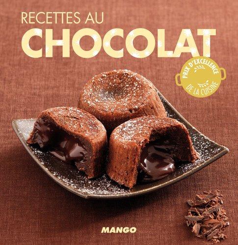 Recettes au chocolat - 90 recettes simples, rapides et savoureuses (La cerise sur le gâteau) (French Edition)