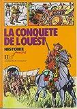La Conquête de l'Ouest (Histoire juniors)